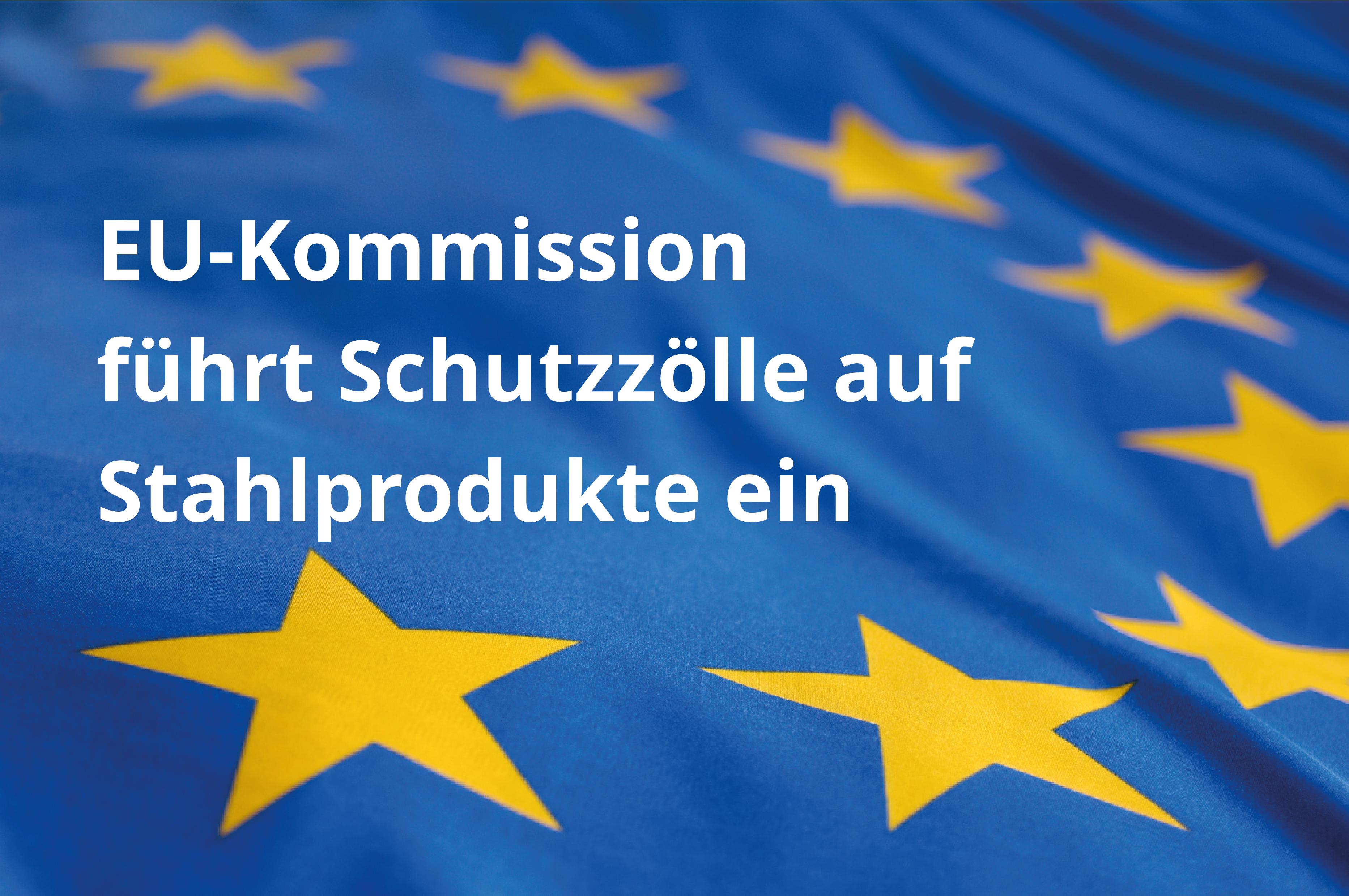 EU-Kommission führt Schutzzölle auf Stahlprodukte ein
