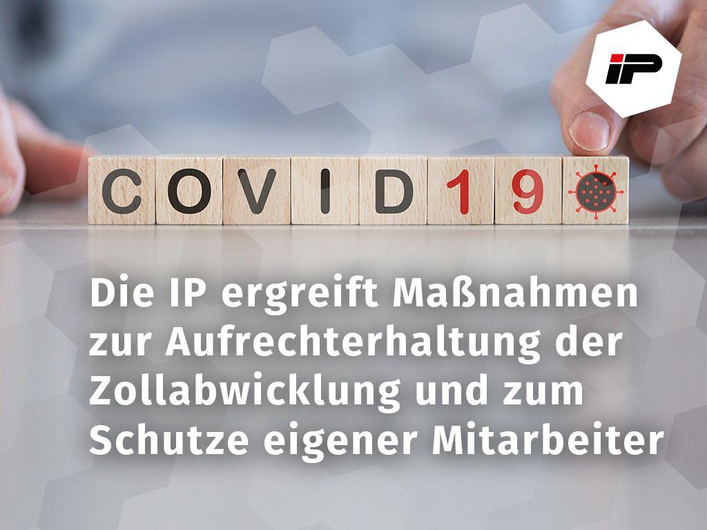COVID-19 - DIE IP ZOLLSPEDITION HAT VORSICHTSMASSNAHMEN ERGRIFFEN